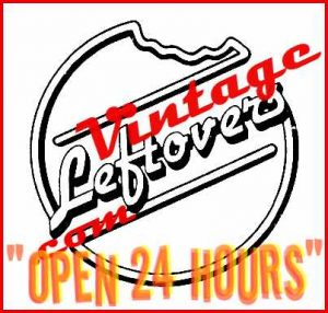 Vintage Leftovers Blog, Open 24 Hours